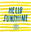 lettering romantic summer quote hello sunshine vector image vector image
