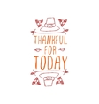 Thankful for today - typographic element vector image vector image