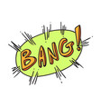 bang word on exploding balloon vector image