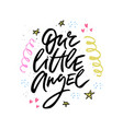 our little angel lettering vector image