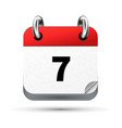 bright realistic icon of calendar with 7 date vector image