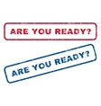 Are You Ready Question Rubber Stamps vector image vector image