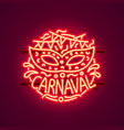 carnaval neon sign color red festival label vector image
