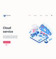 cloud service isometric landing page internet vector image vector image