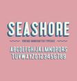 seashore vintage handcrafted 3d alphabet vector image vector image