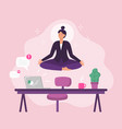 business woman worker meditation yoga vector image