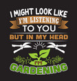 gardening quote and saying good for collections vector image