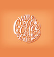 Wake up coffee and drink a morning vector image