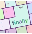 finally button on computer pc keyboard key vector image vector image