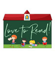 kids reading with phrase love to read vector image vector image