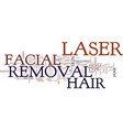 laser facial hair removal is easy and effective vector image vector image