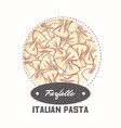 sticker with hand drawn pasta farfalle vector image
