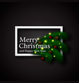 christmas design realistic white frame and text vector image