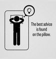 the best advice is found on the pillow a vector image vector image