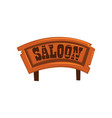 wooden western signboard with text saloon vector image vector image
