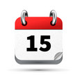 bright realistic icon of calendar with 15th date vector image