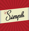 Keep it simple vector image vector image