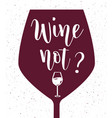 wine not lettering vector image vector image