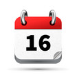 bright realistic icon of calendar with 16th date vector image vector image