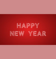 inscription of happy new year with neon lamps vector image vector image