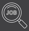 search job line icon business and magnifying vector image vector image