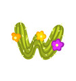 w letter in the form of cactus with blooming vector image
