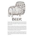 wooden beer barrel monochrome sketch style poster vector image vector image