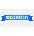 blue tape with economic uncertainty caption vector image vector image