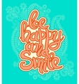handwritten lettering inscription be happy and vector image