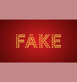 inscription of fake with neon lamps text vector image vector image