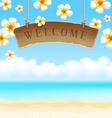 Signboard Welcome hangs on tropical beach vector image vector image