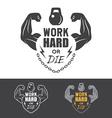 Emblem work hard or die vector image
