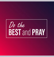 do the best and pray inspirational and motivation vector image