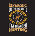 hunting quote and saying good for collections vector image