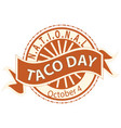 national taco day sign and vintage badge vector image vector image