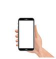 realistic man hand holding smartphone with blank vector image vector image
