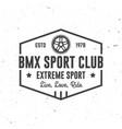 bmx extreme sport club badge concept vector image