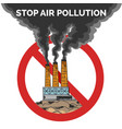 stop air pollution vector image vector image