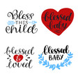 hand lettering bless this child blessed and loved vector image