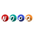 creative capital letters n o p q inscribed in a vector image vector image