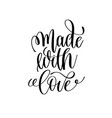 made with love black and white ink lettering vector image