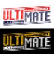 ultimate design typography slogan vector image vector image