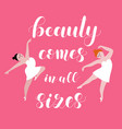 beauty comes in all sizes body positive poster vector image