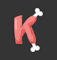 letter k meat font pork and bone alphabet sign vector image vector image
