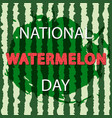 national watermelon day design vector image vector image