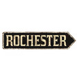 rochester vintage rusty metal sign vector image vector image