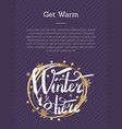 get warm winter is here calligraphic inscription vector image vector image