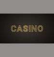 inscription of casino with neon lamps vector image