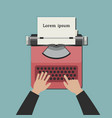hands typing an article on a typewriter vector image vector image