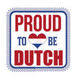 proud to be dutch sign or stamp vector image vector image
